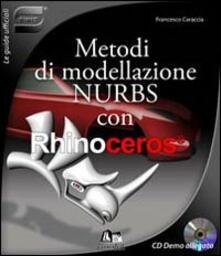Metodi di modellazione nurbs con Rhinoceros. Con CD-ROM - Francesco Caraccia - copertina