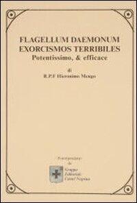 Flagellum daemonum. Exorcismos terribiles potentissimo e efficace