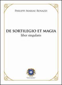 De sortilegio et magia. Liber singularis (rist. anast. 1803)