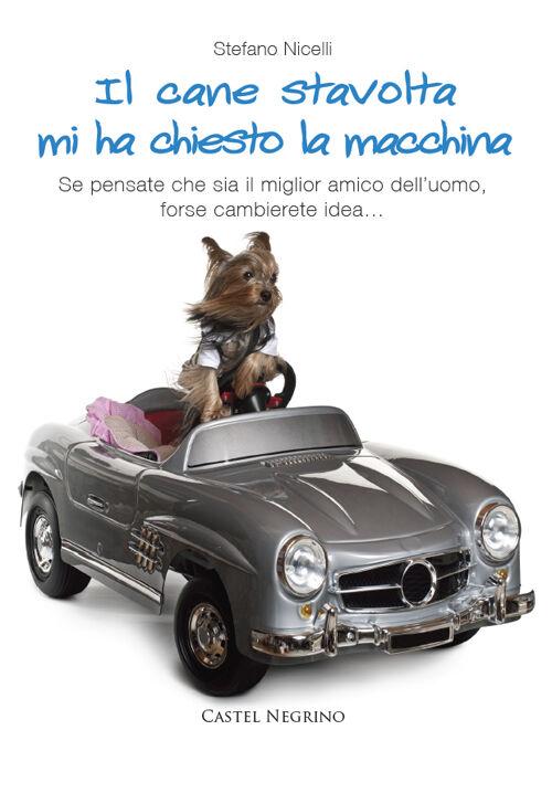 Il cane stavolta mi ha chiesto la macchina. Se pensate che sia il miglior amico dell'uomo, forse cambierete idea...
