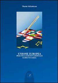 Unione Europea. Politica costituzionale comunitaria
