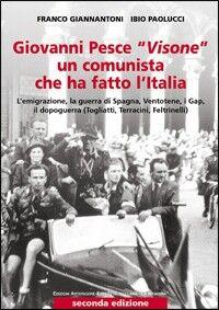 Giovanni Pesce «Visone» un comunista che ha fatto l'Italia
