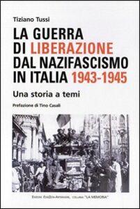 La guerra di liberazione dal nazifascismo in Italia 1943-1945