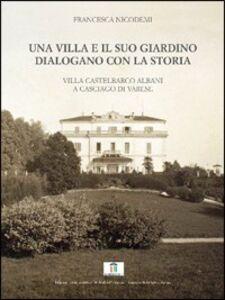 Una villa e il suo giardino dialogano con la storia. Villa Castelbarco Albani a Casciago di Varese