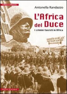 L' Africa del Duce. I crimini fascisti in Africa