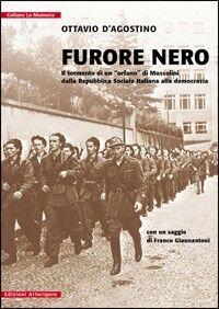 Furore nero. Il tormento di un «orfano» di Mussolini dalla Repubblica Sociale alla democrazia