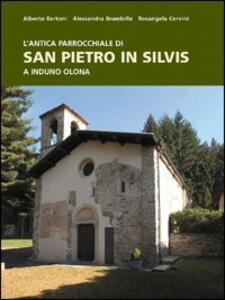 L' antica parrocchiale di San Pietro in Silvis a Induno Olona