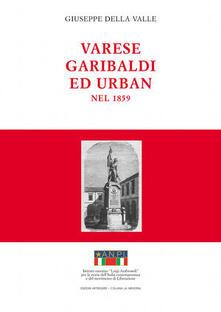 Radiospeed.it Varese, Garibaldi ed Urban nel 1859. Durante la guerra per l'indipendenza italiana Image