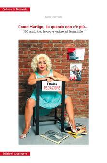 Come Marilyn, da quando non cè più... 50 anni, tra lavoro e valore al femminile. Con DVD.pdf