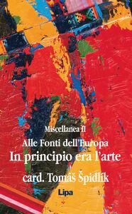 Alle fonti dell'Europa. Miscellanea. Vol. 2: In principio era l'arte.