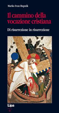 Il cammino della vocazione cristiana di risurrezione in risurrezione