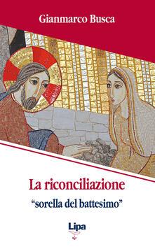 Teamforchildrenvicenza.it La riconciliazione «sorella del battesimo». Come vivi tornati dai morti Image