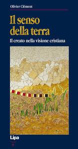 Il senso della terra. Il creato nella visione cristiana