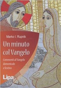 Un minuto col Vangelo. Commenti al Vangelo della domenica e festivo. Audiolibro. 7 CD Audio formato MP3