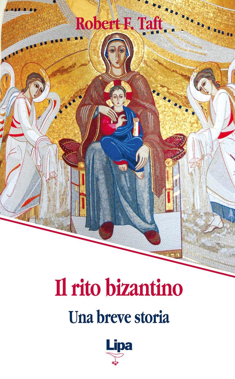 Il rito bizantino. Una breve storia
