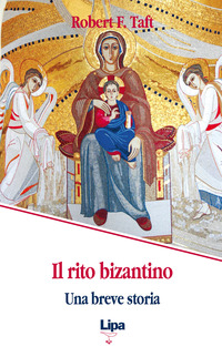 Il Il rito bizantino. Una breve storia - Taft Robert F. - wuz.it
