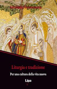 Liturgia e tradizione. Per una cultura della vita nuova