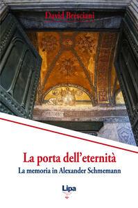 La porta dell'eternità. La memoria in Alexander Schmemann