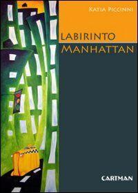 Labirinto Manhattan. Percezione e immagini di una città