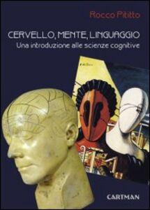 Cervello, mente, linguaggio. Una introduzione alle scienze cognitive