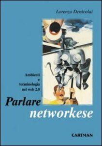 Parlare networkese. Ambienti e terminologia nel Web 2.0