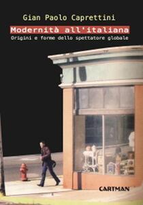 Modernità all'italiana. Origini e forme dello spettatore globale