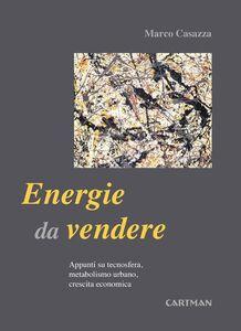 Energie da vendere. Appunti su tecnosfera, metabolismo urbano, crescita economica