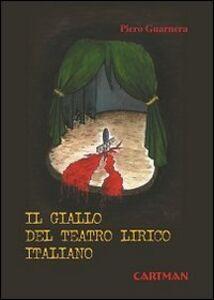 Il giallo del teatro lirico italiano
