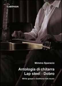 Antologia di chitarra Lap steel. Dobro. White gospel e traditional folk music
