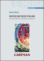 Matisse nei musei italiani. Principi estetici, inflenze, collezioni