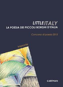 Little Italy. La poesia dei piccoli borghi d'Italia. Concorso di poesia 2015