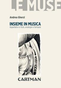 Insieme in musica. Appellativi e titoli, analogie e fantasie