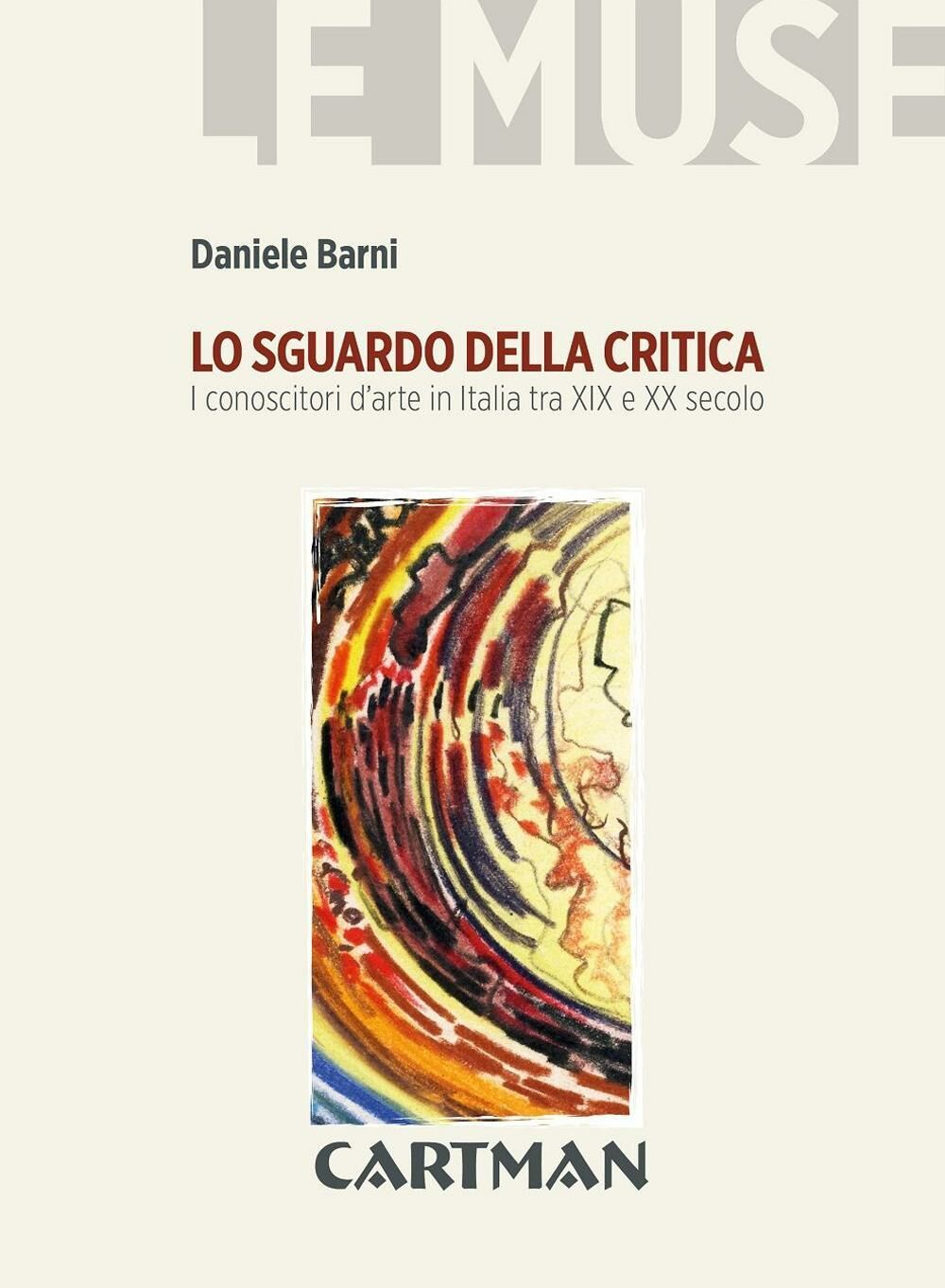 Lo sguardo della critica. I conoscitori d'arte in Italia tra XIX e XX secolo