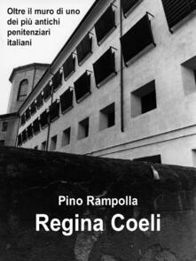 Filmarelalterita.it Regina Coeli. Oltre il muro di uno dei più antichi penitenziari italiani Image