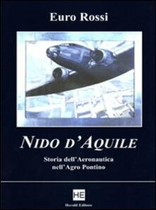 Antondemarirreguera.es Nido d'aquile. Storia dell'aeronautica nell'Agro Pontino Image