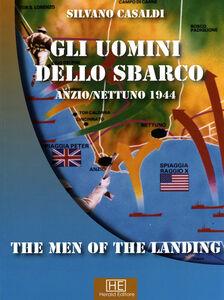 Gli uomini dello sbarco Anzio/Nettuno 1944. Ediz. italiana e inglese