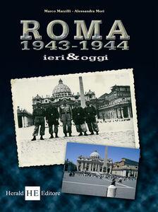 Roma 1943-1944 ieri & oggi