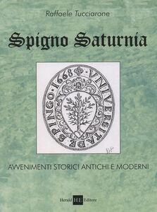 Spigno saturnia. Avvenimenti storici antichi e moderni