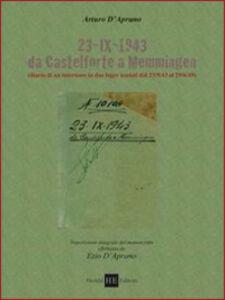 23-IX-1943 da Castelforte a Memmingen. Diario di un internato in due lager nazisti dal 23/09/43 al 29/06/45