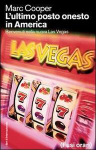 L' ultimo posto onesto in America. Benvenuti nella nuova Las Vegas