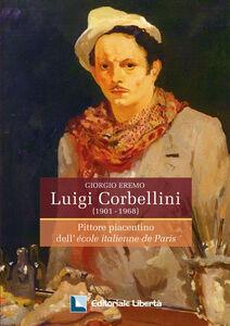 Luigi Corbellini (1901-1968). Pittore piacentino dell'École italienne de Paris