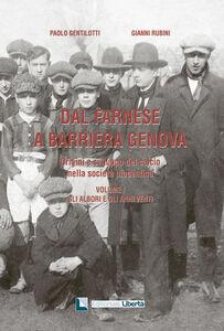 Dal Farnese a Barriera Genova. Origini e sviluppo del calcio nella società piacentina. Vol. 1: Gli albori e gli anni venti.