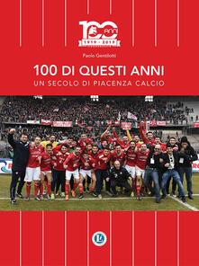 100 di questi anni. Un secolo di Piacenza calcio.pdf