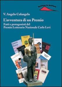 L' avventura di un premio. Fatti e protagonisti del Premio letterario nazionale Carlo Levi