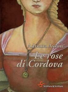 Le rose di Cordova - Adriana Assini - ebook