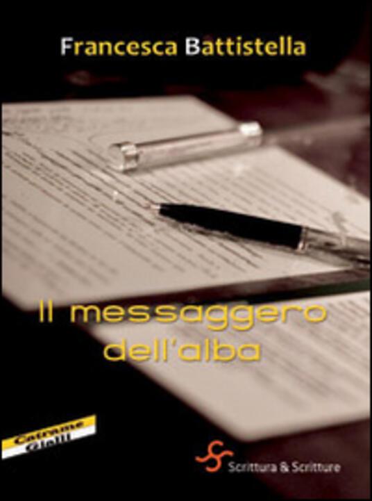 Il messaggero dell'alba - Francesca Battistella - copertina