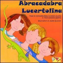 Abracadabra lucertolina - Donatella Rosa,Maria Giuliana Saletta,Cristiana Zucca - copertina