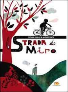 La strada di Miro - Tiziana Rinaldi,Antonio Boffa - copertina
