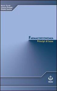 Farmacoeconomia. Principi di base
