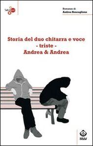 Storia del duo chitarra e voce-triste Andrea & Andrea